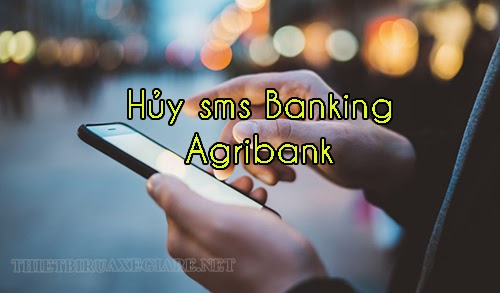 cach-huy-sms-agribank-banking-4