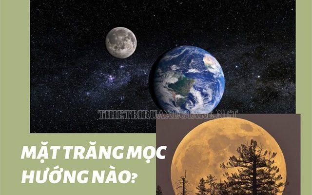 mặt trăng mọc hướng nào